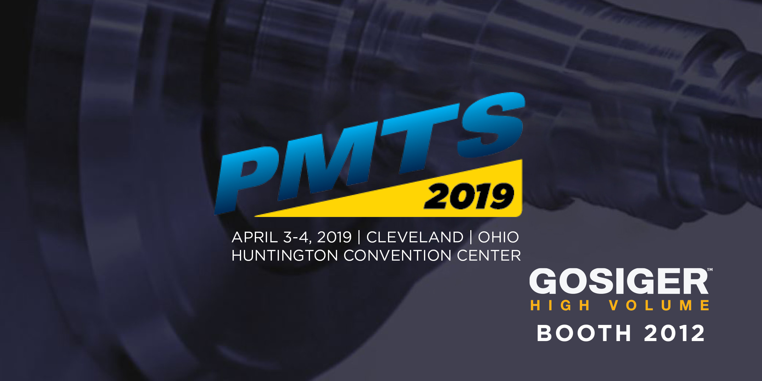 Gosiger High Volume Products Displayed in PMTS 2019 Booth 2012